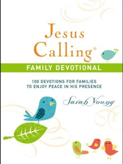 Jesus Calling Family Devotional: 100 Devotions by Sarah Young