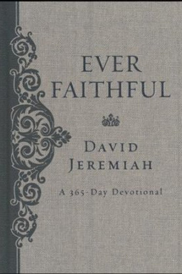 Ever Faithful: 365-Day Devotional by David Jeremiah
