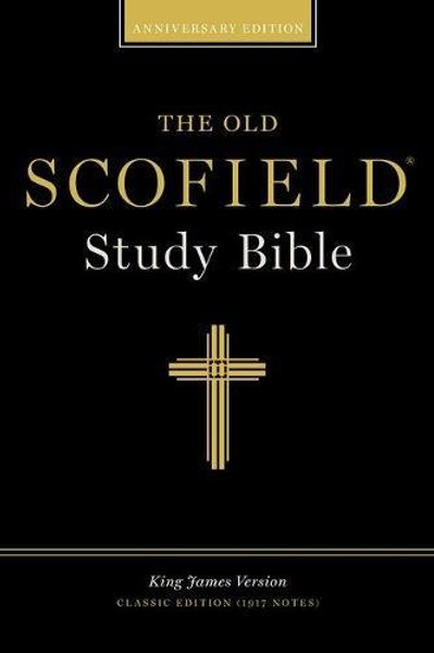 KJV The Old Scofield Study Bible Anniversary Edition (1917 Notes)