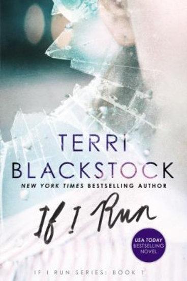 If I Run: Terri Blackstock If I Run Series #1