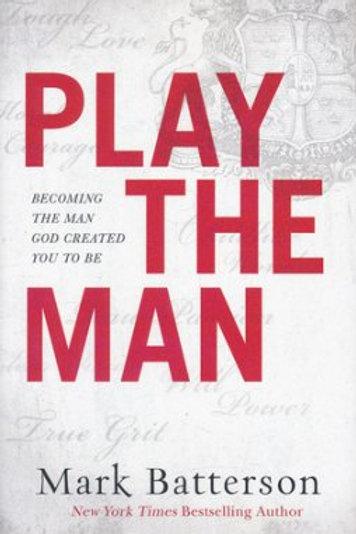 Play The Man Mark Batterson Hardback Book