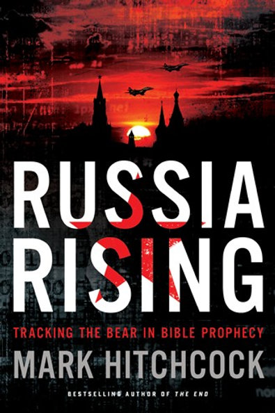 Russia Rising Mark Hitchcock Tracking the Bear in Bible Prophecy Softcover Book