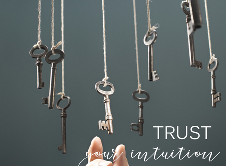 How to TRUST your INTUITION...