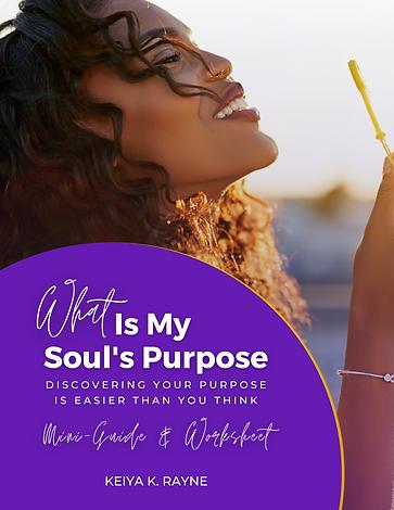 Keiya K. Rayne - What Is My Soul Purpose