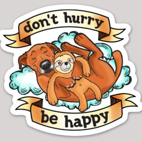 Don't hurry, be happy. Sticker.