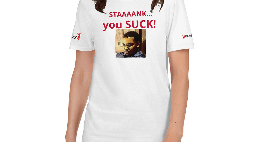 Short-Sleeve Unisex T-Shirt - KenYUCK staaaank....you SUCK!