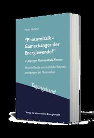 Photovoltaik Gamechanger der Energiewende Tagungsband 1. Leipziger PV_Forum