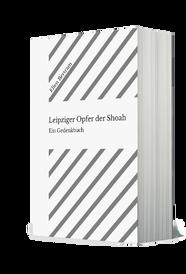 Ellen Bertram Leipziger Opfer der Shoah:  Ein Gedenkbuch