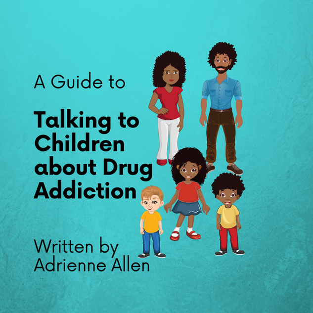 A Guide to Talking to Children about Drug Addiction