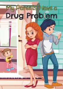 My Parents Have a Drug Problem