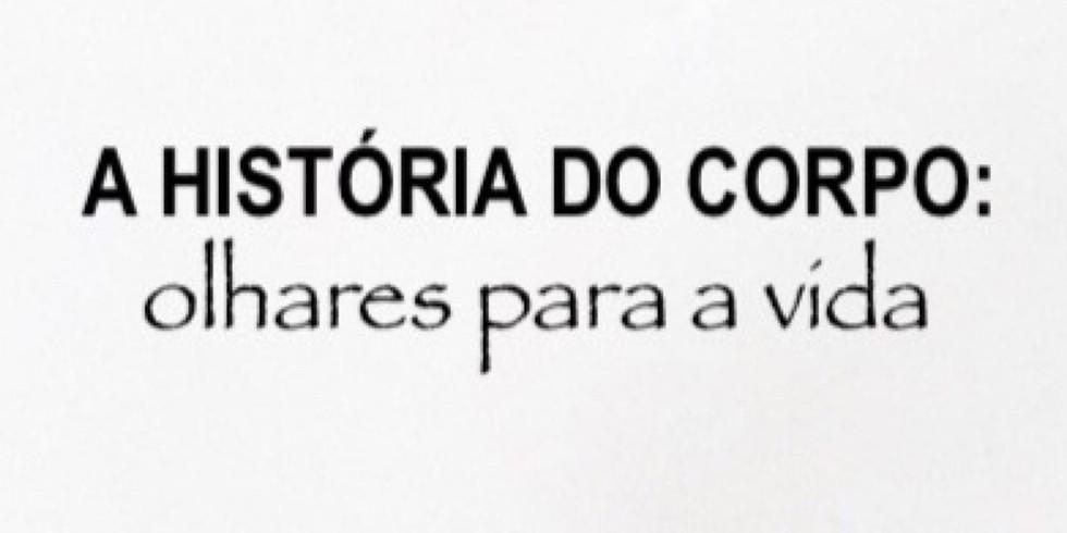 A História do Corpo.