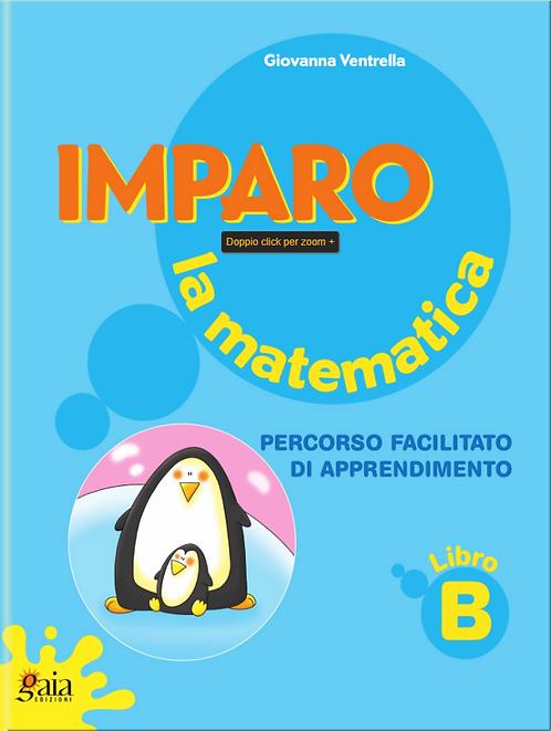 Imparo la matematica. Vol. B. Per la Scuola Primaria