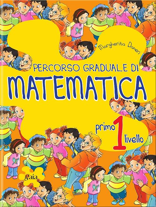 PERCORSO GRADUALE DI MATEMATICA 1 Primo Livello