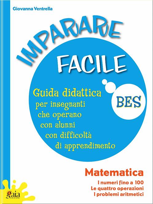 """Guida """"IMPARARE FACILE - MATEMATICA i numeri fino a 100, le quattro operazioni,"""