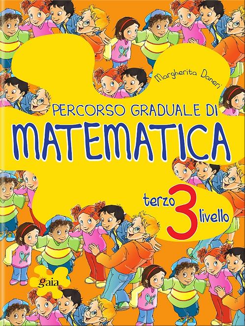 PERCORSO GRADUALE DI MATEMATICA 3 Terzo Livello