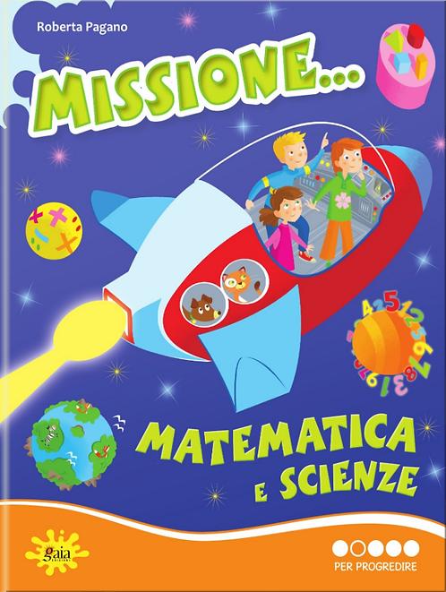 Missione... Matematica e Scienze PER PROGREDIRE