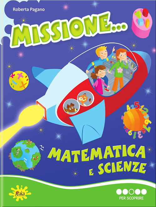 Missione... Matematica e Scienze PER SCOPRIRE