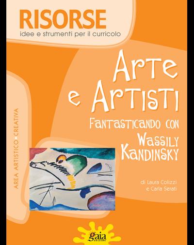 ARTE E ARTISTI - Fantasticando con Wassily Kandinsky