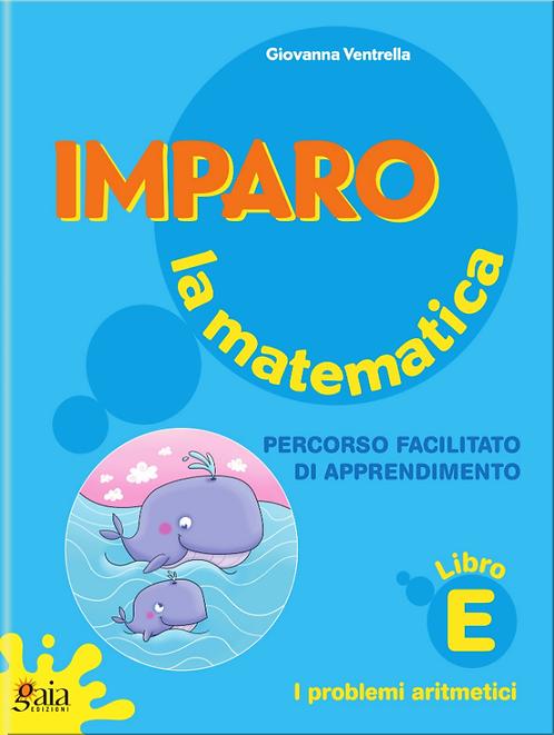 Imparo la matematica. Vol. E. Per la Scuola Primaria