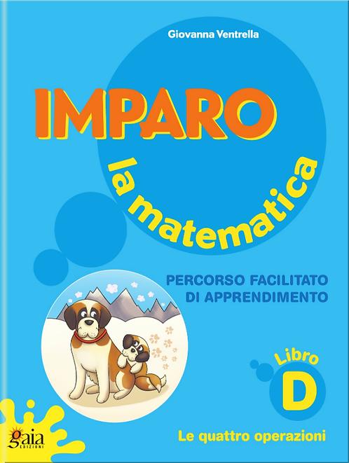 Imparo la matematica. Vol. D. Per la Scuola Primaria