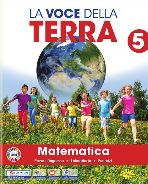 La Voce della Terra - Area Matematico-scientifica (completa) classe 5