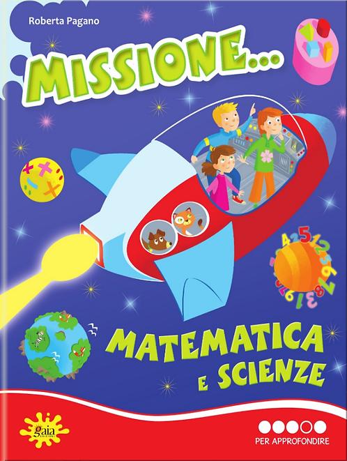 Missione... Matematica e Scienze PER APPROFONDIRE
