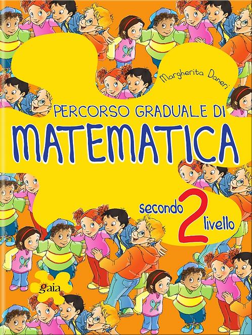 PERCORSO GRADUALE DI MATEMATICA 2 Secondo Livello