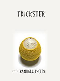 Randall Potts Trickster poet poetry University of Iowa Press
