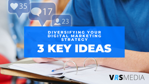 Diversifying Your Digital Marketing Strategy - 3 Key Ideas to Mix It Up
