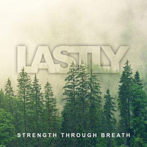 Lastly - Strength Through Breath