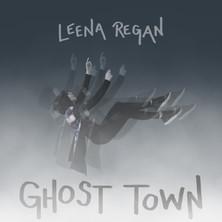 Leena regan - Ghost Town