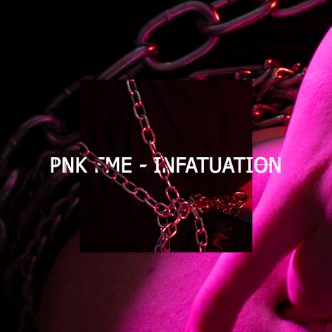 PNK FME - Infatuation