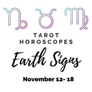Capricorn, Virgo & Taurus Tarot Horoscopes Nov. 12 – Nov. 18