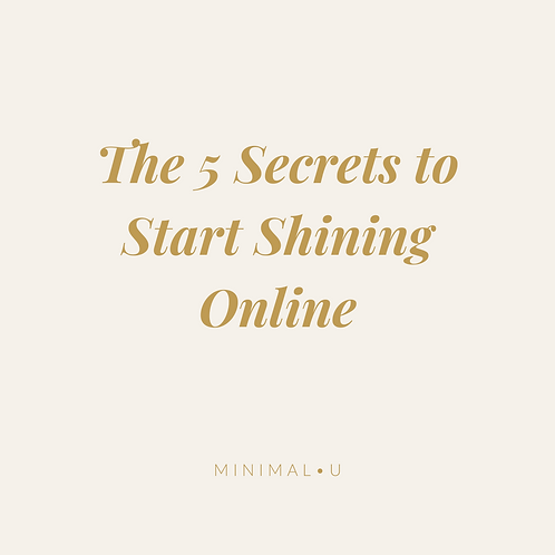The 5 Secrets to Start Shining Online