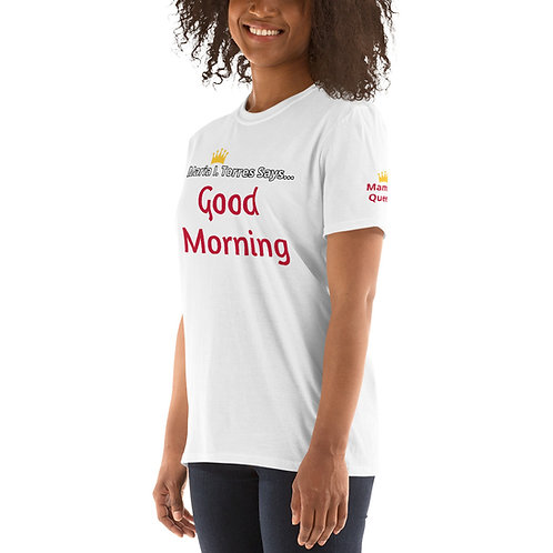 Good Morning Short-Sleeve Unisex T-Shirt