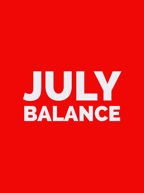JULY BALANCE PAYMENT - Household
