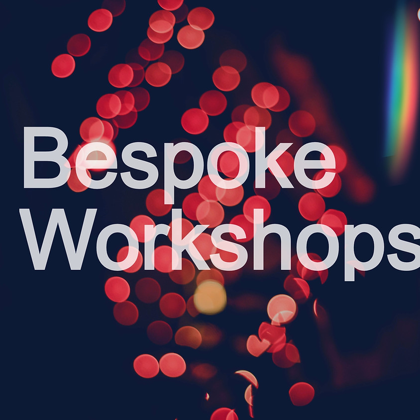 Bespoke Workshops and Experiences for Schools, Colleges and Organisations