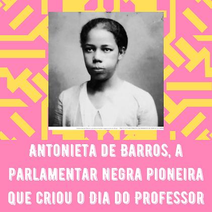 Antonieta de Barros, a parlamentar negra