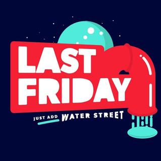 Last Friday, Just Add Water Street
