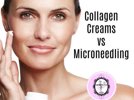 Collagen Creams VS Microneedling