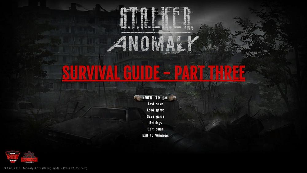 S.T.A.L.K.E.R. Anomaly Survival Guide Part Three