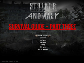 S.T.A.L.K.E.R. Anomaly Survival Guide: #03 Your First 24 Hours - Part Three