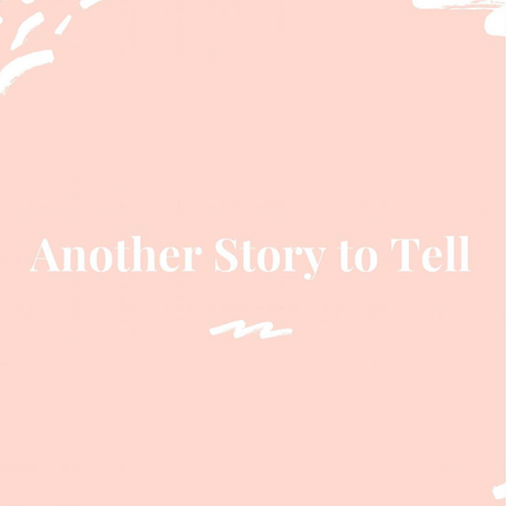 Another Story to Tell
