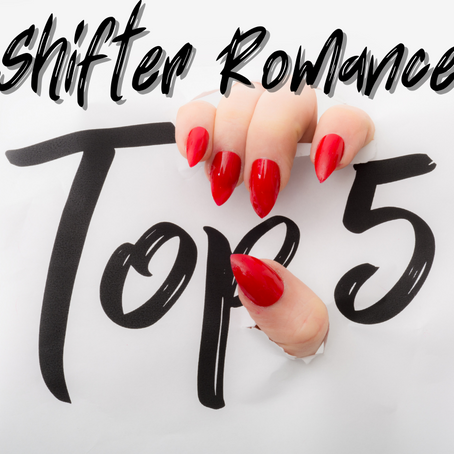 My Top 5 Shifter Romances
