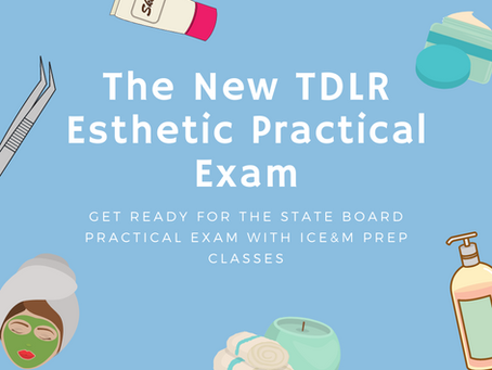 So You Need to Take the TDLR State Board Practical Esthetics Exam?