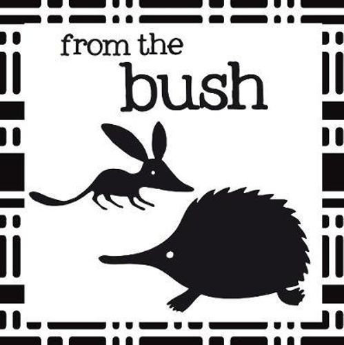 FROM THE BUSH, CRINKLY BOOK OF AUSSIE ANIMALS