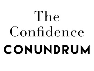 The Confidence Conundrum