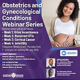 Obstetrics and Gynecological Conditions Webinar Series - Week 3: Cervical Cancer