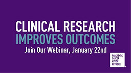 Clinical Research Improves Outcomes - Treatment Approaches for Pancreatic Cancer