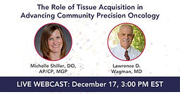 The Role of Tissue Acquisition in Advancing Community Precision Oncology